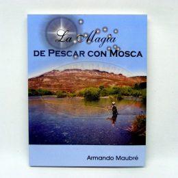 Libro La Magia de Pescar con Mosca