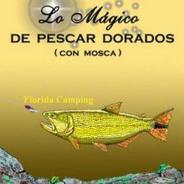 Libro Lo Mágico de Pescar Dorados con Mosca